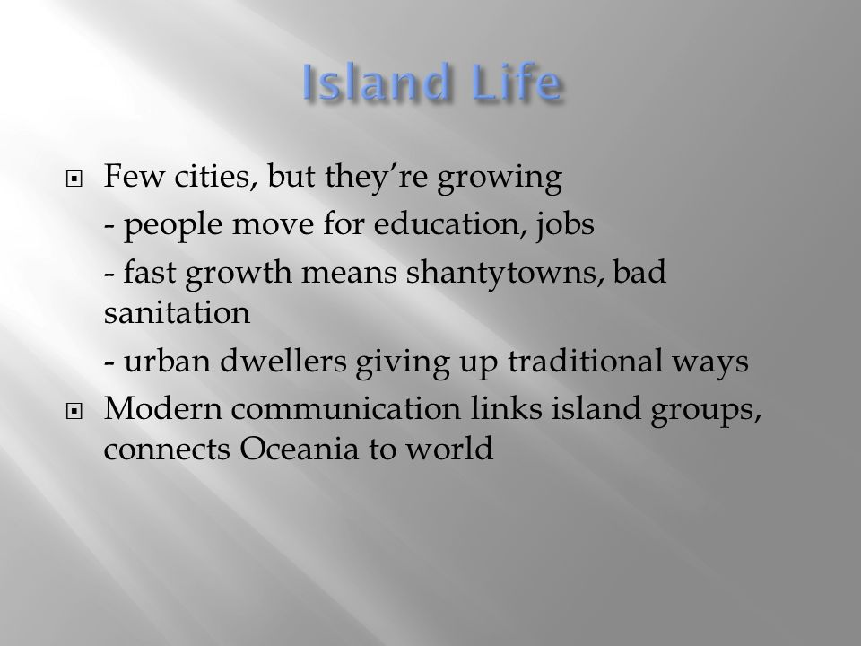 Island Life Few cities, but they're growing