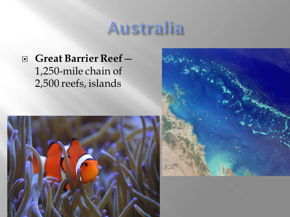 Australia Great Barrier Reef—1,250-mile chain of 2,500 reefs, islands