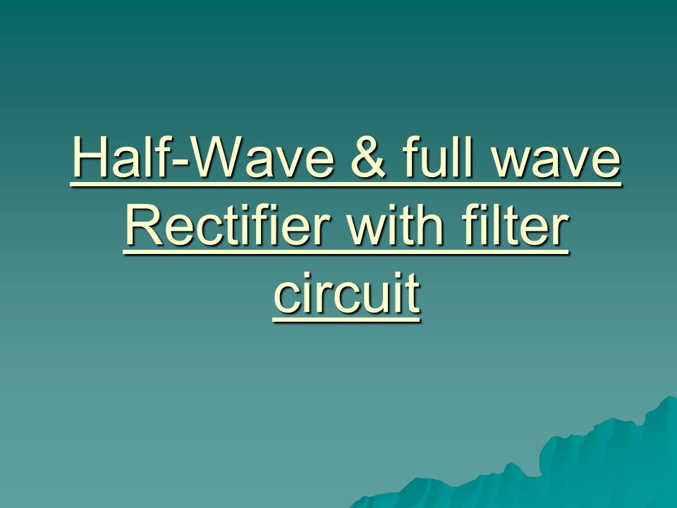 Half-Wave & full wave Rectifier with filter circuit