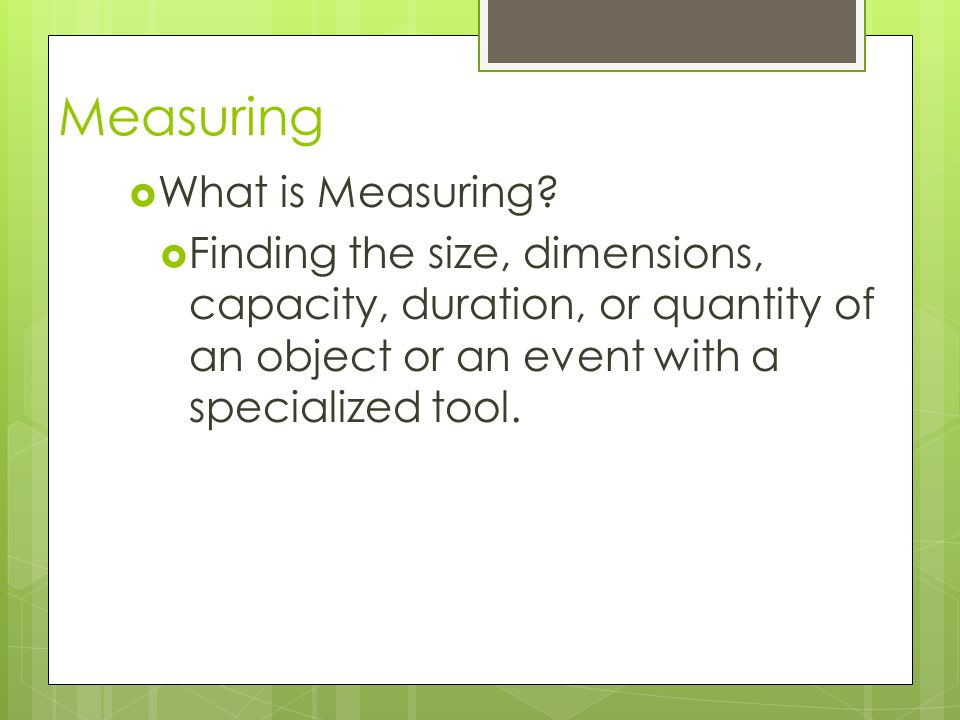 Measuring What is Measuring