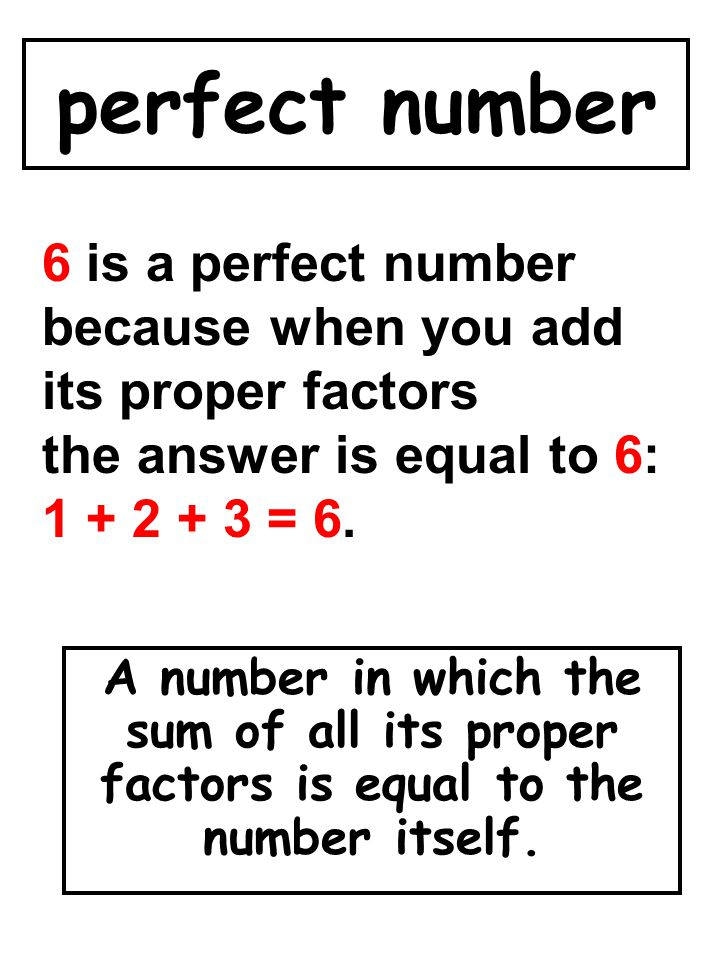 perfect number 6 is a perfect number because when you add