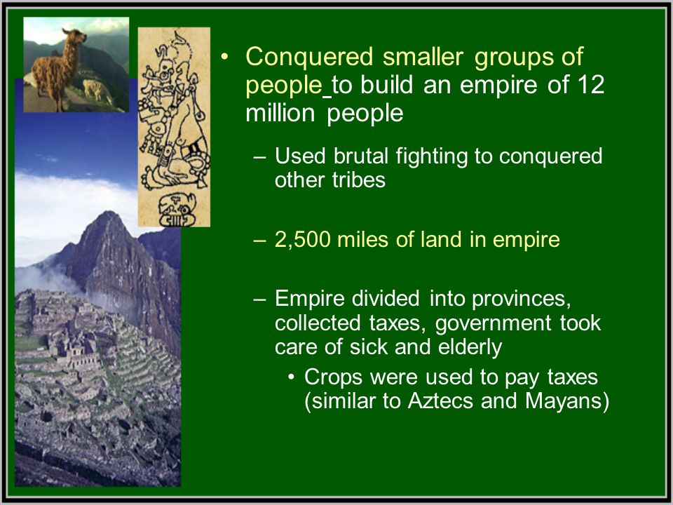 Conquered smaller groups of people to build an empire of 12 million people