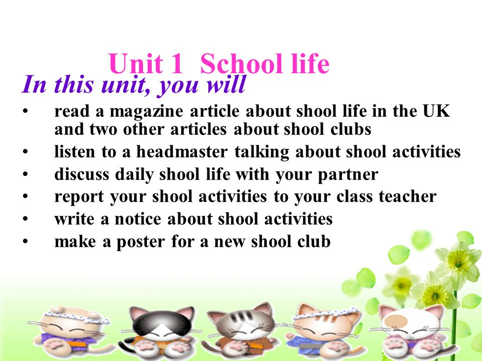 Unit 1 School life In this unit, you will