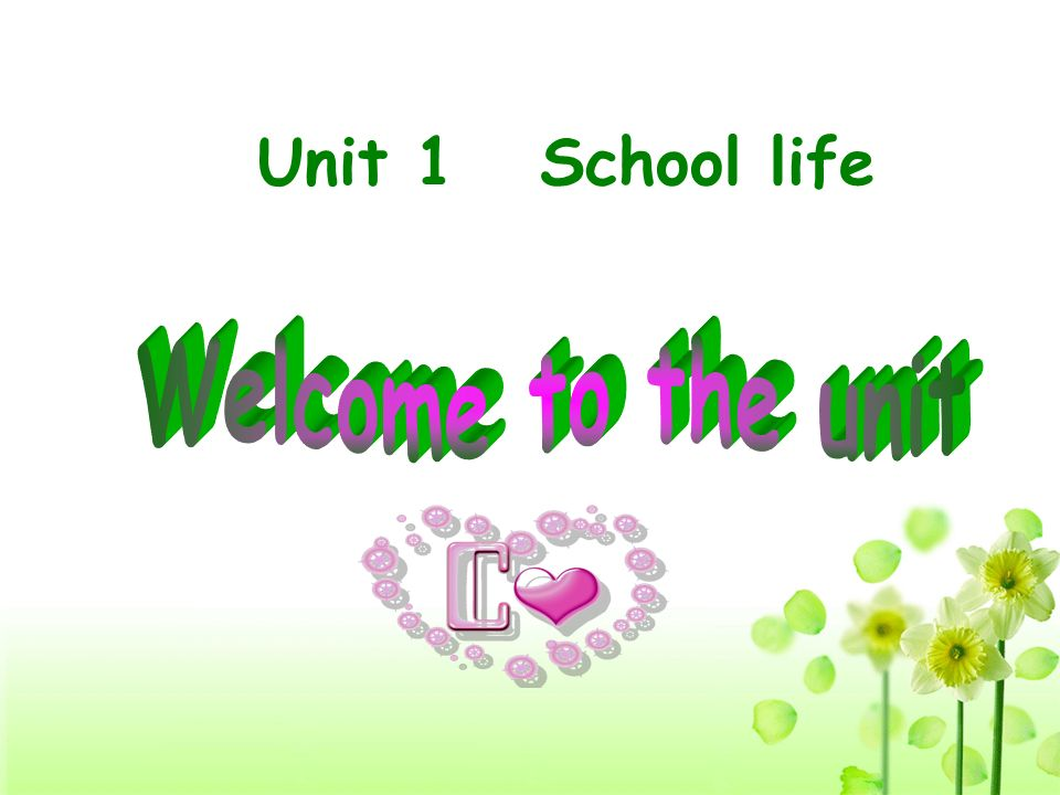 Unit 1 School life Welcome to the unit
