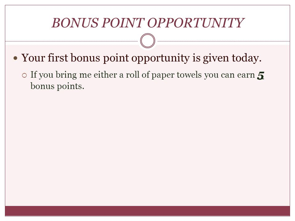 BONUS POINT OPPORTUNITY