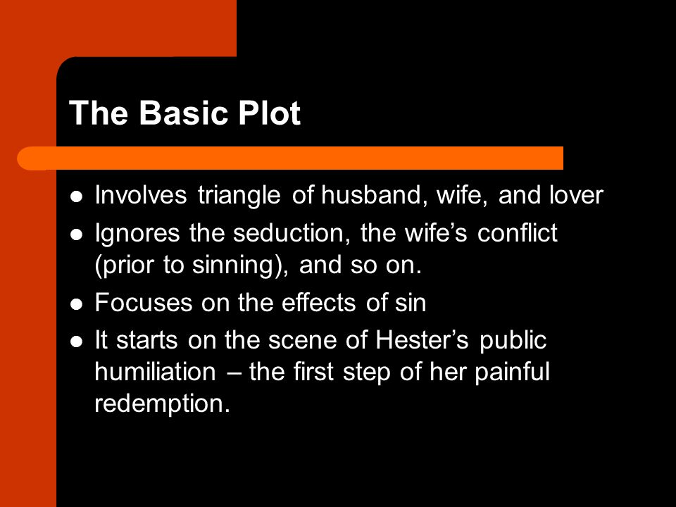 The Basic Plot Involves triangle of husband, wife, and lover