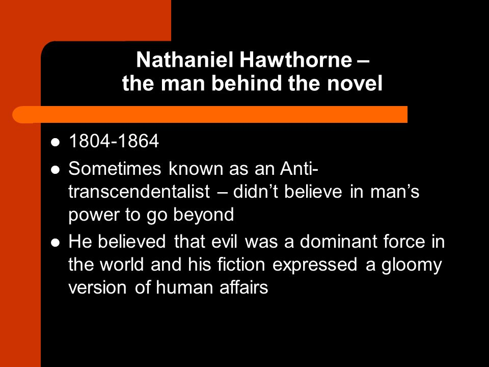 Nathaniel Hawthorne – the man behind the novel