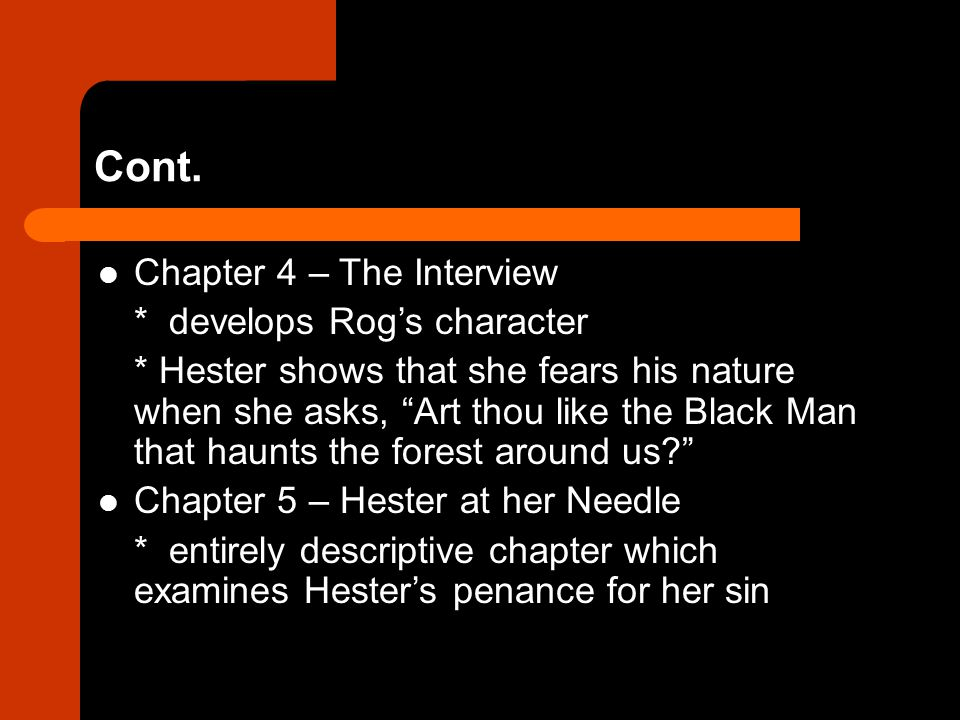 Cont. Chapter 4 – The Interview * develops Rog's character