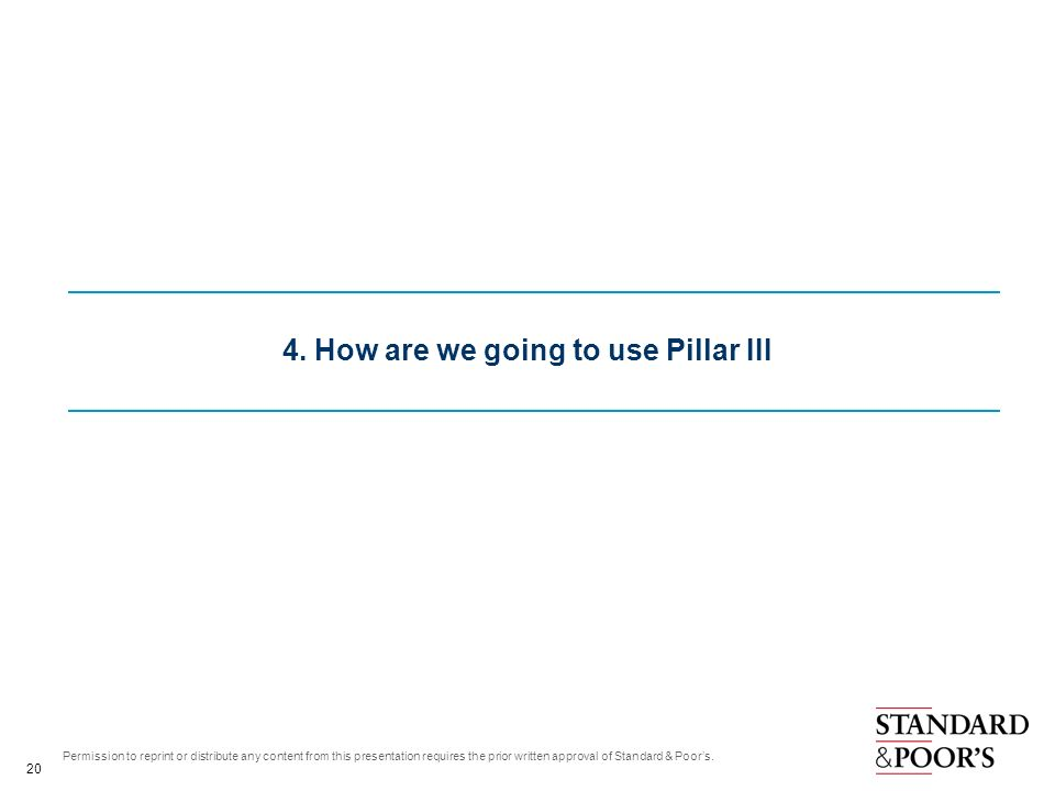 4. How are we going to use Pillar III