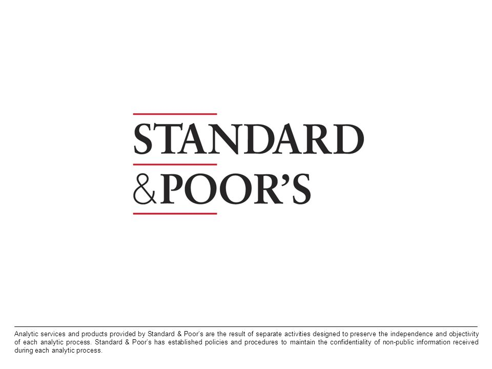 Analytic services and products provided by Standard & Poor's are the result of separate activities designed to preserve the independence and objectivity of each analytic process.
