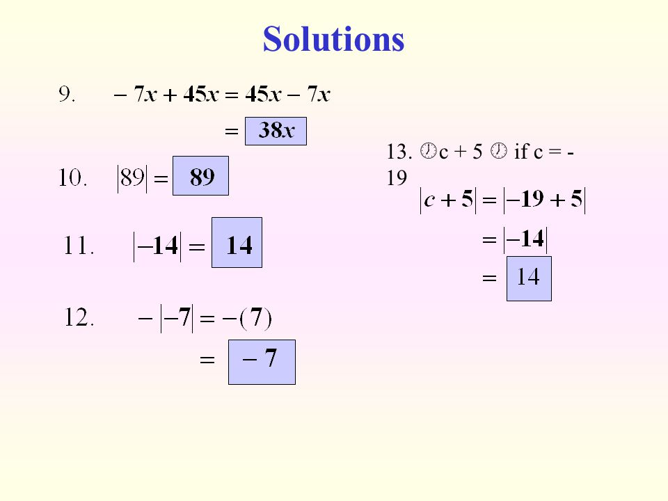 Solutions 13. c + 5  if c = -19