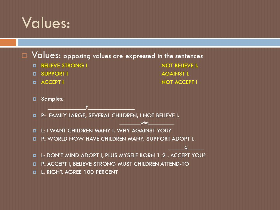 Values: Values: opposing values are expressed in the sentences