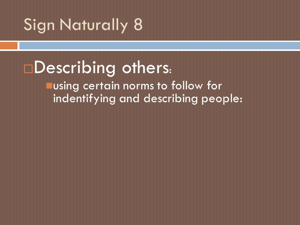 Describing others: Sign Naturally 8