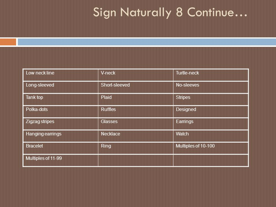Sign Naturally 8 Continue…