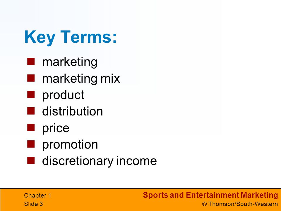 Key Terms: marketing marketing mix product distribution price