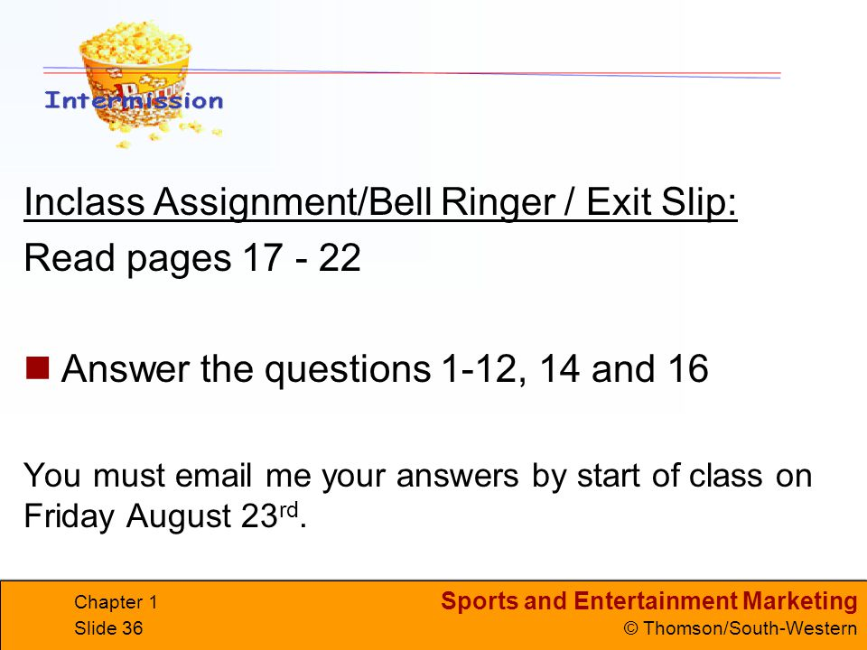 Inclass Assignment/Bell Ringer / Exit Slip: Read pages 17 - 22