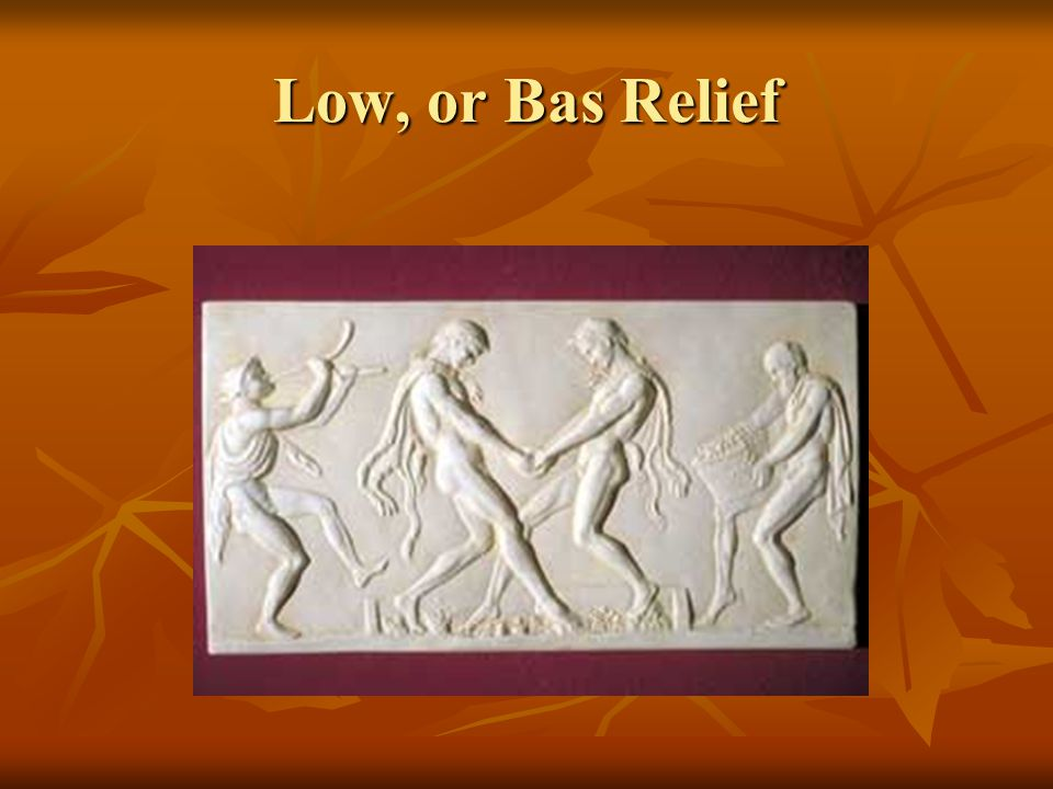 Low, or Bas Relief