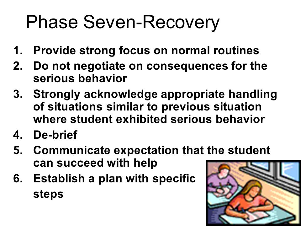 Phase Seven-Recovery Provide strong focus on normal routines
