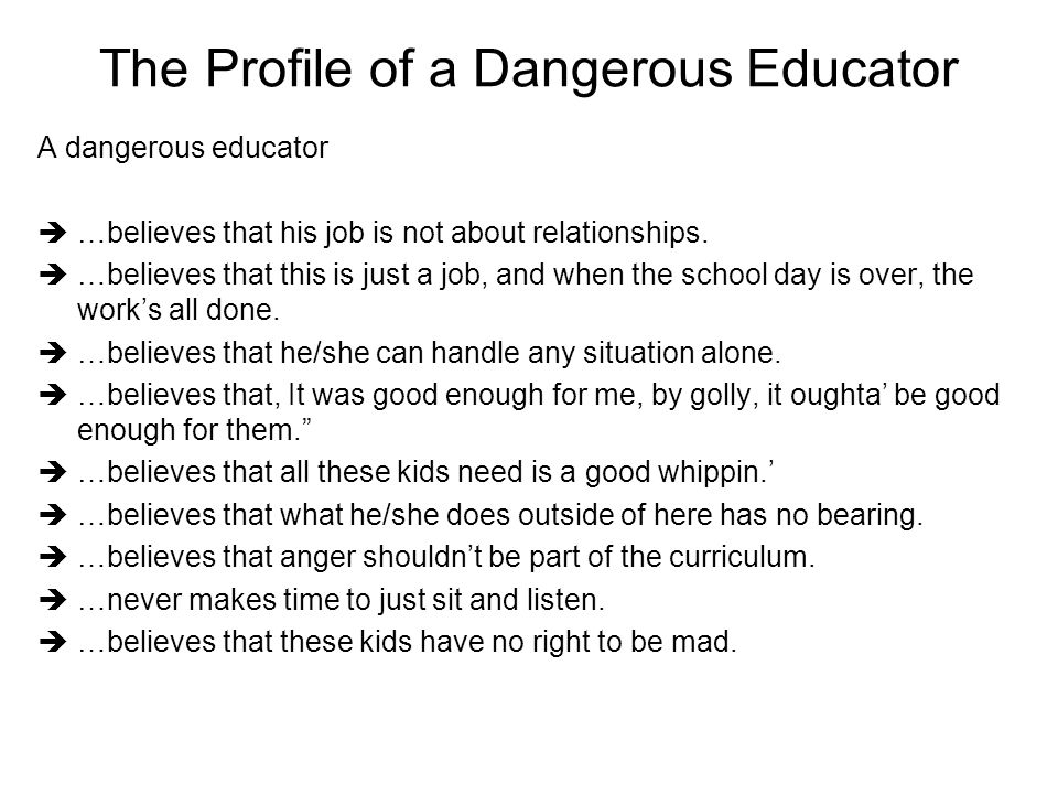 The Profile of a Dangerous Educator