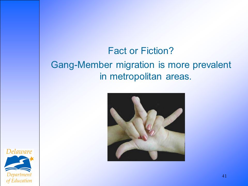 Fact or Fiction Gang-Member migration is more prevalent in metropolitan areas.