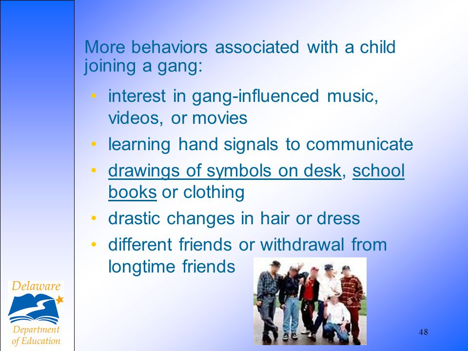 More behaviors associated with a child joining a gang:
