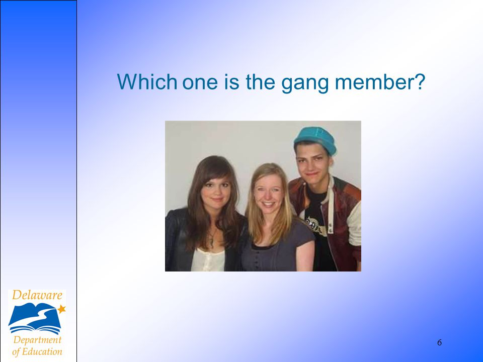 Which one is the gang member
