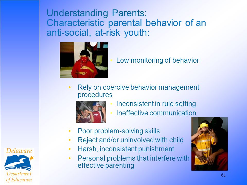 Understanding Parents: Characteristic parental behavior of an anti-social, at-risk youth: