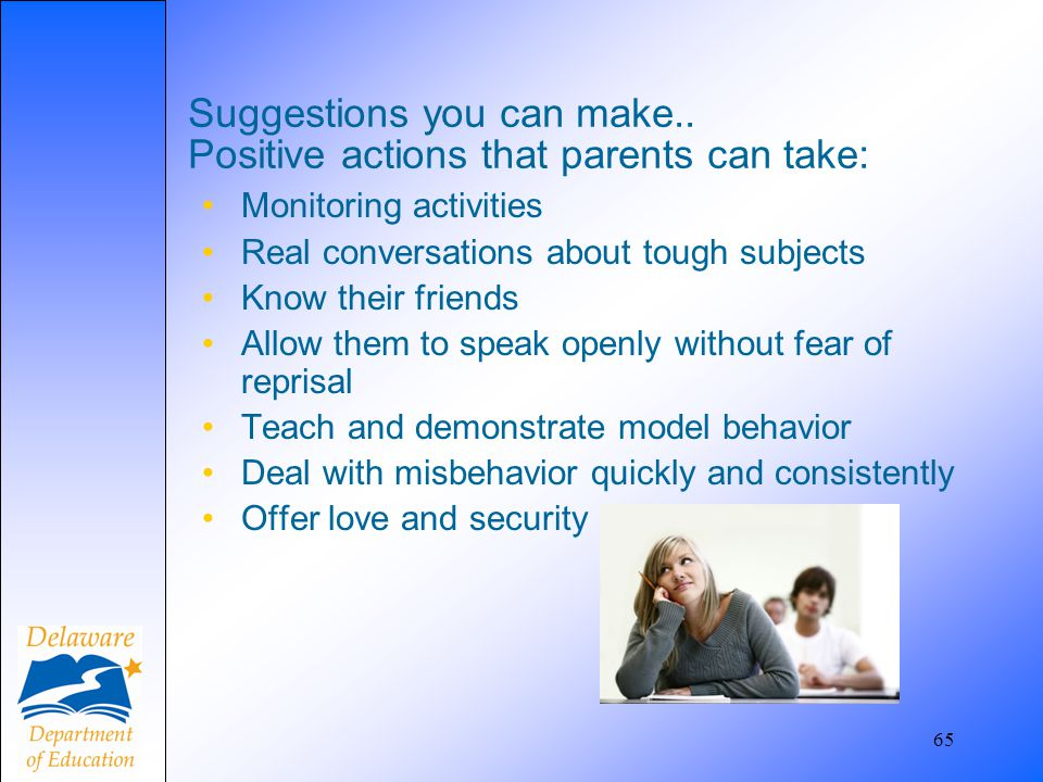 Suggestions you can make.. Positive actions that parents can take: