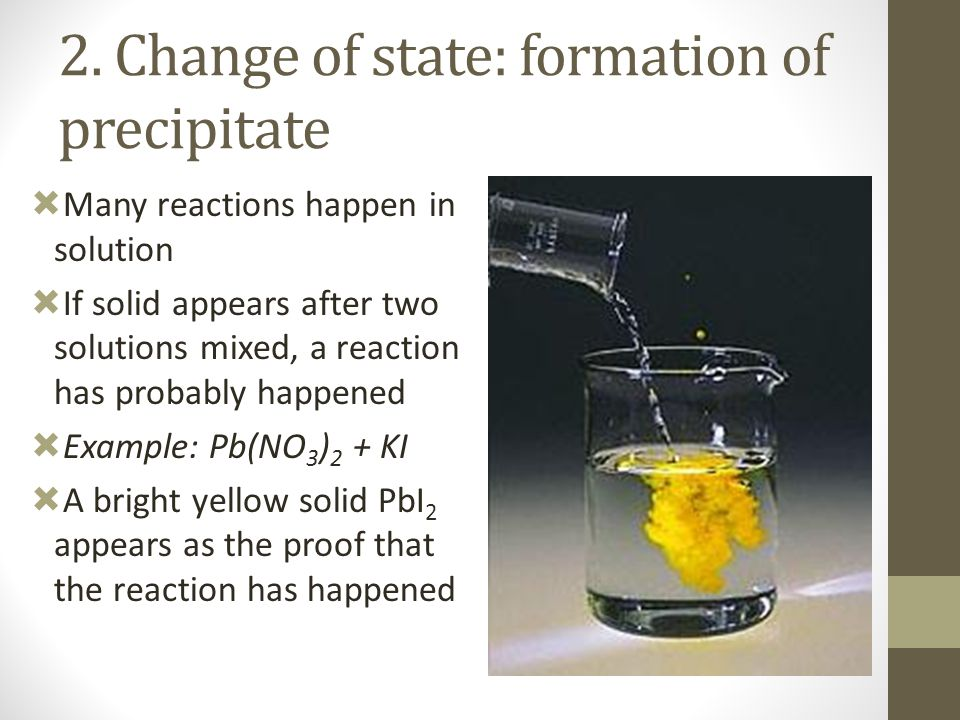 2. Change of state: formation of precipitate
