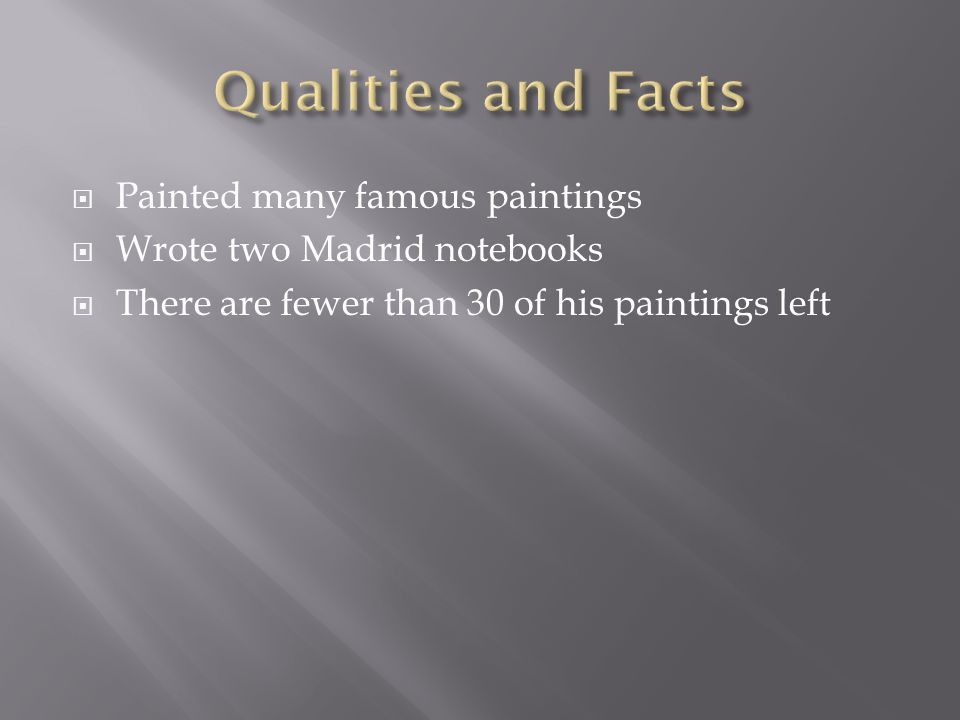 Qualities and Facts Painted many famous paintings