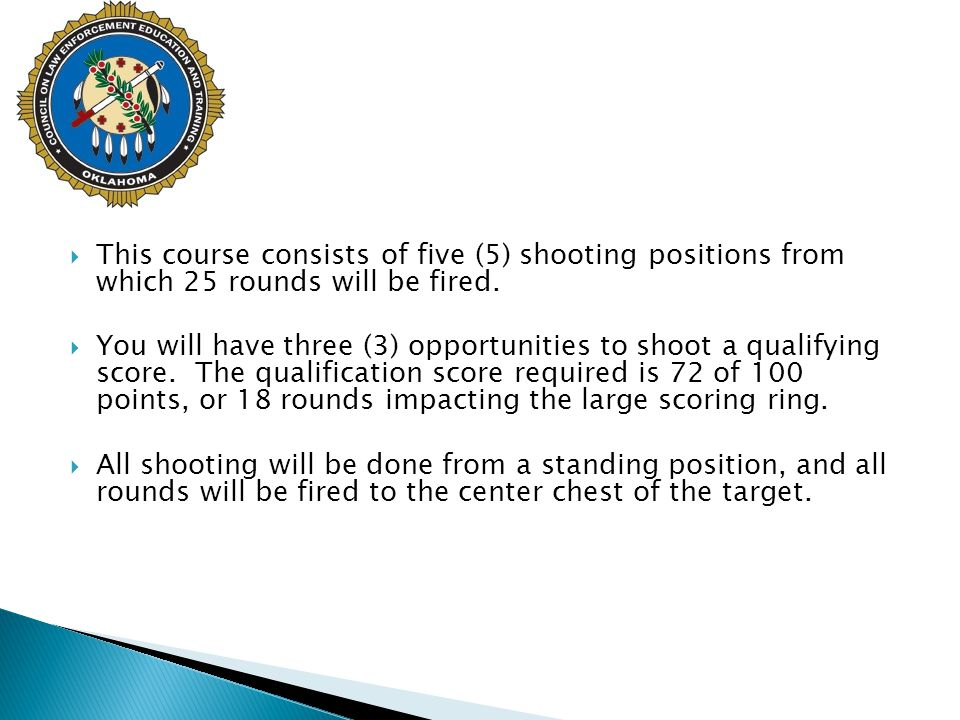This course consists of five (5) shooting positions from which 25 rounds will be fired.