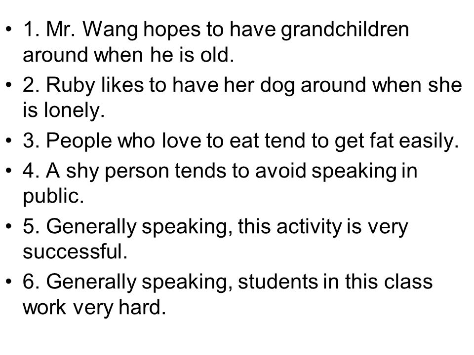 1. Mr. Wang hopes to have grandchildren around when he is old.