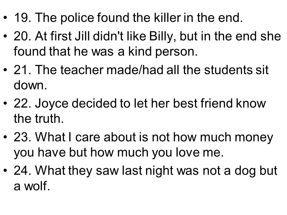19. The police found the killer in the end.