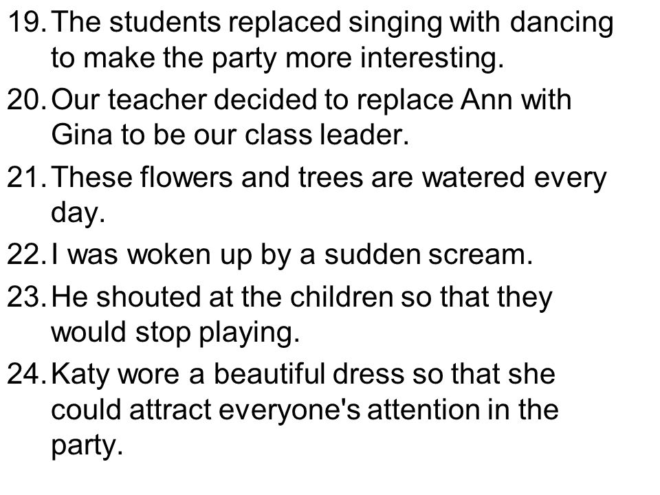 The students replaced singing with dancing to make the party more interesting.