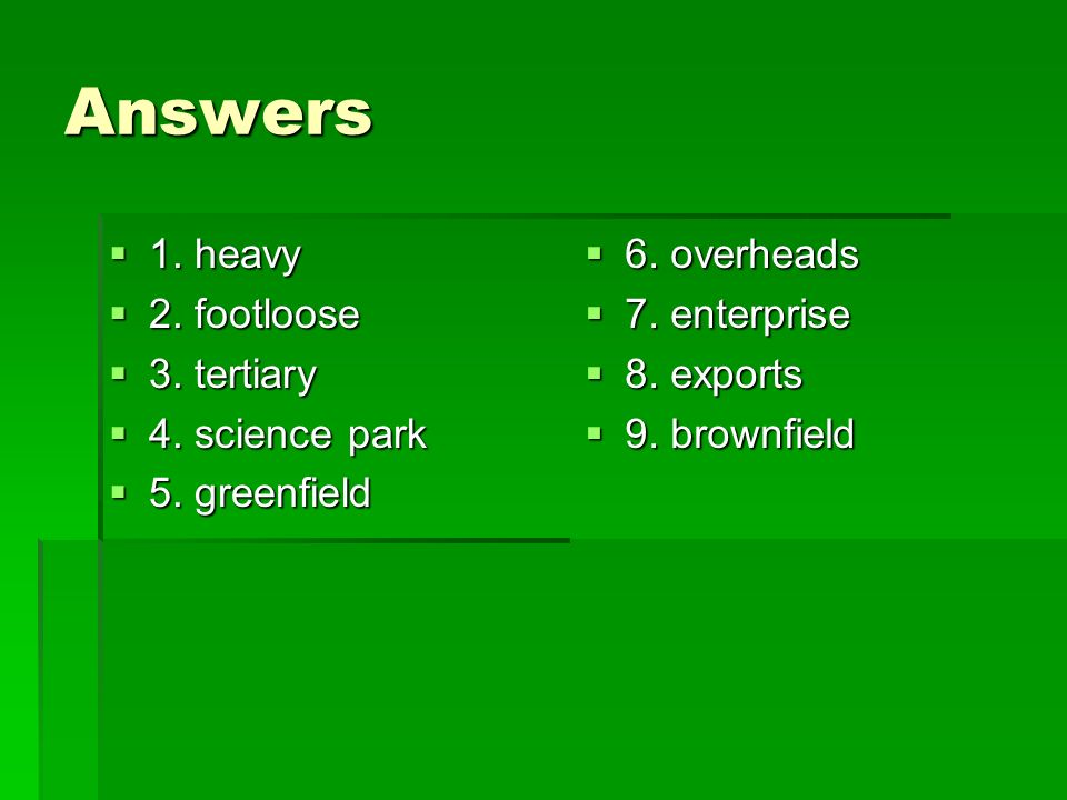 Answers 1. heavy 2. footloose 3. tertiary 4. science park