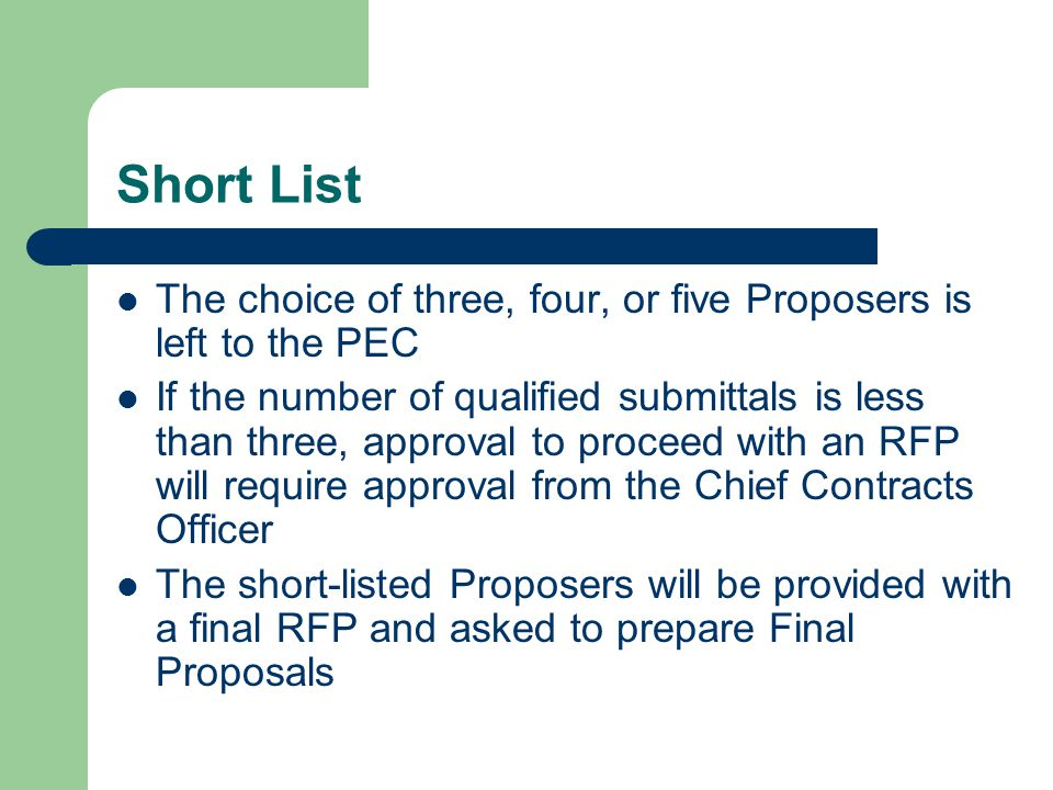 Short List The choice of three, four, or five Proposers is left to the PEC.