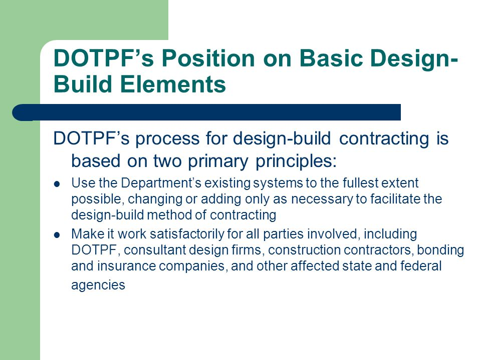 DOTPF's Position on Basic Design-Build Elements