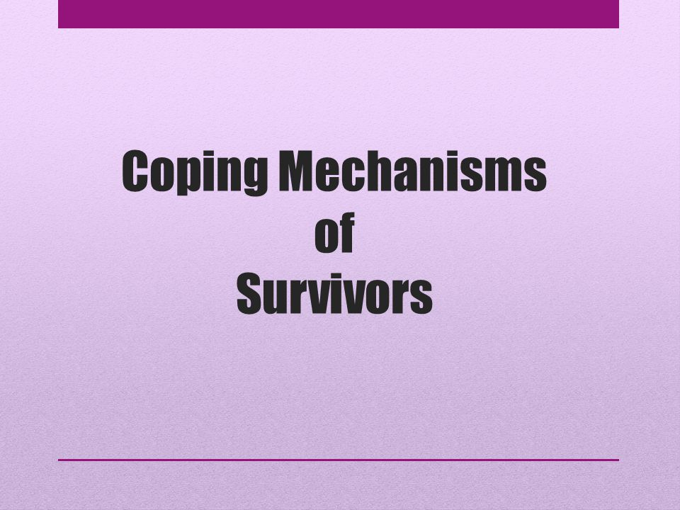 Coping Mechanisms of Survivors