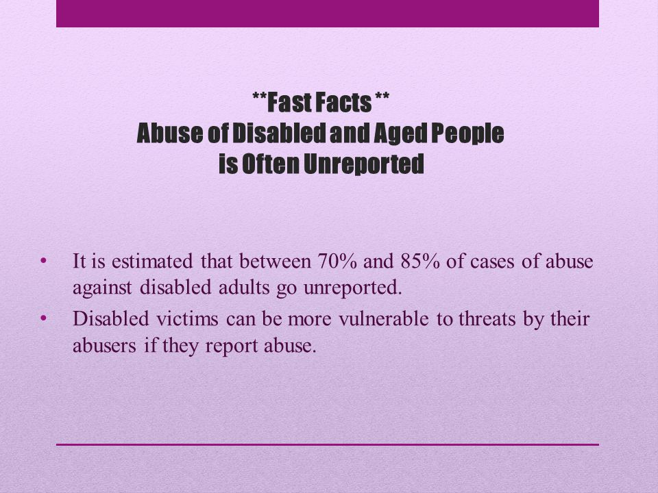 **Fast Facts ** Unreported Abuse