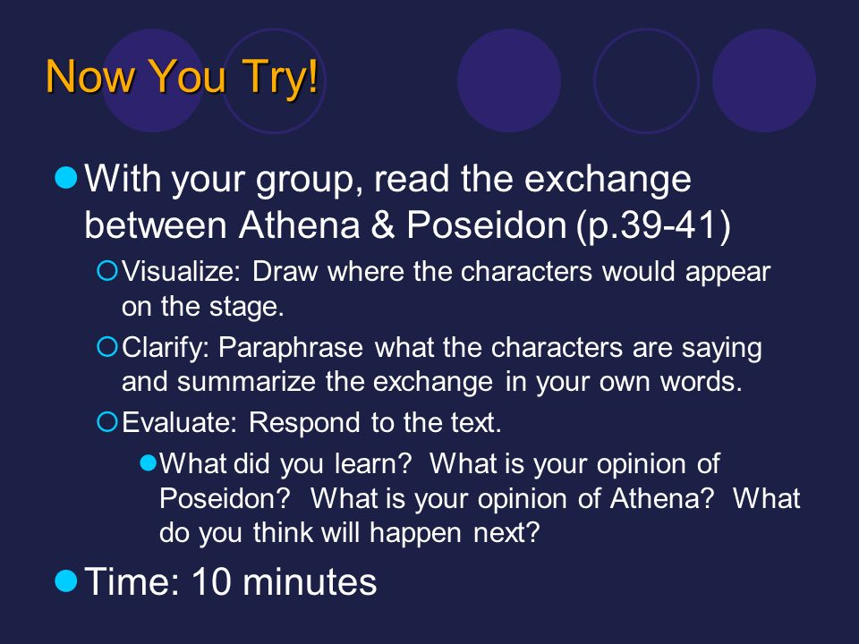 Now You Try! With your group, read the exchange between Athena & Poseidon (p.39-41) Visualize: Draw where the characters would appear on the stage.