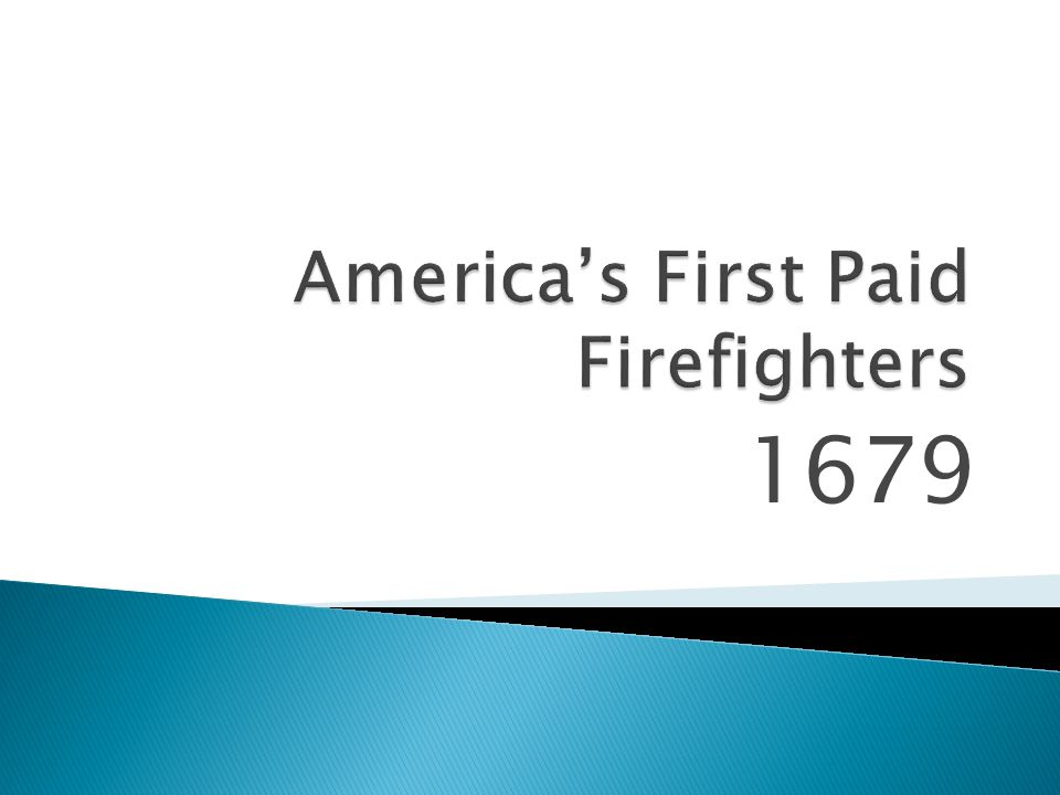 America's First Paid Firefighters