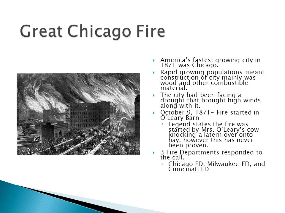 Great Chicago Fire America's fastest growing city in 1871 was Chicago.