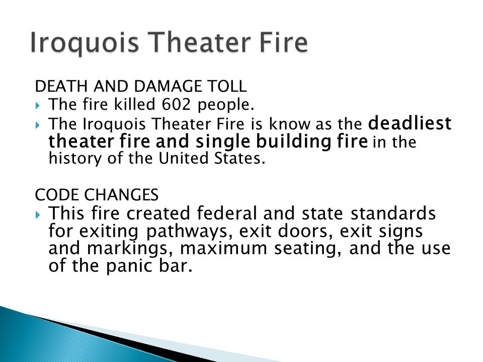 Iroquois Theater Fire DEATH AND DAMAGE TOLL. The fire killed 602 people.