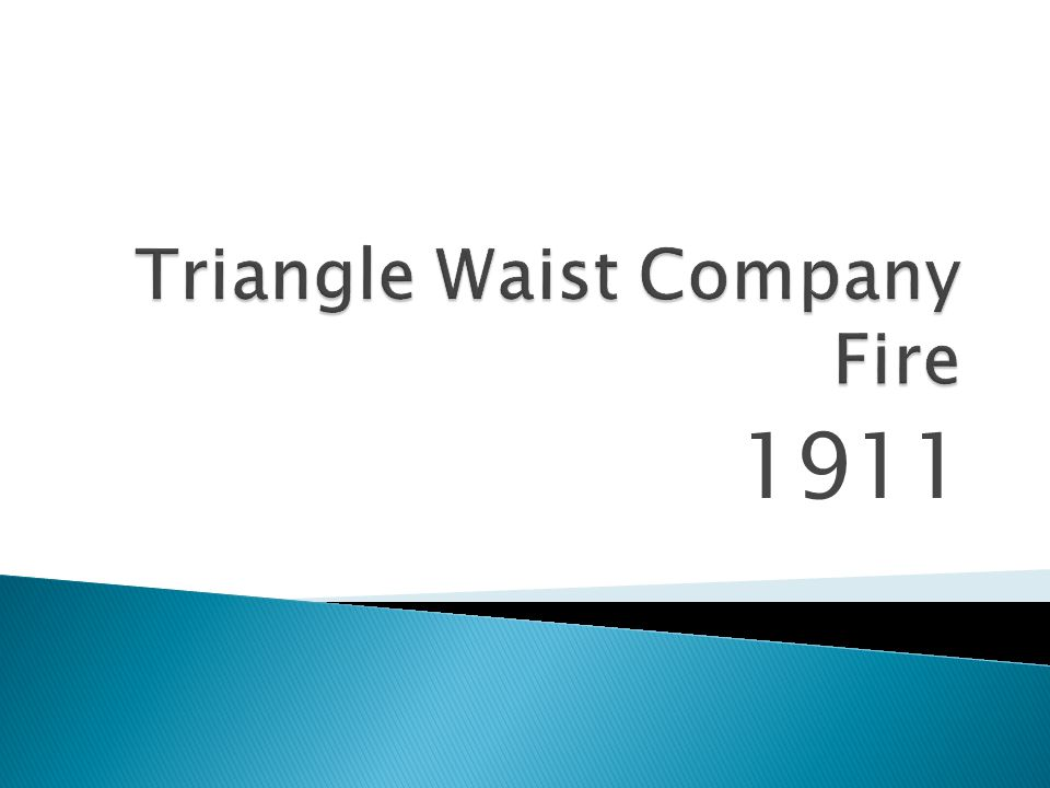 Triangle Waist Company Fire