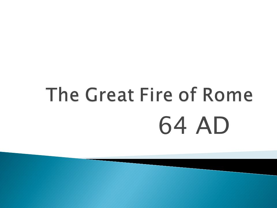 The Great Fire of Rome 64 AD
