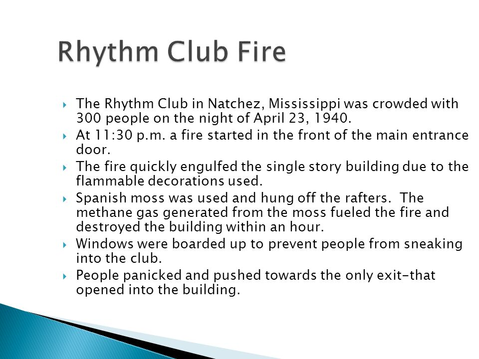 Rhythm Club Fire The Rhythm Club in Natchez, Mississippi was crowded with 300 people on the night of April 23, 1940.