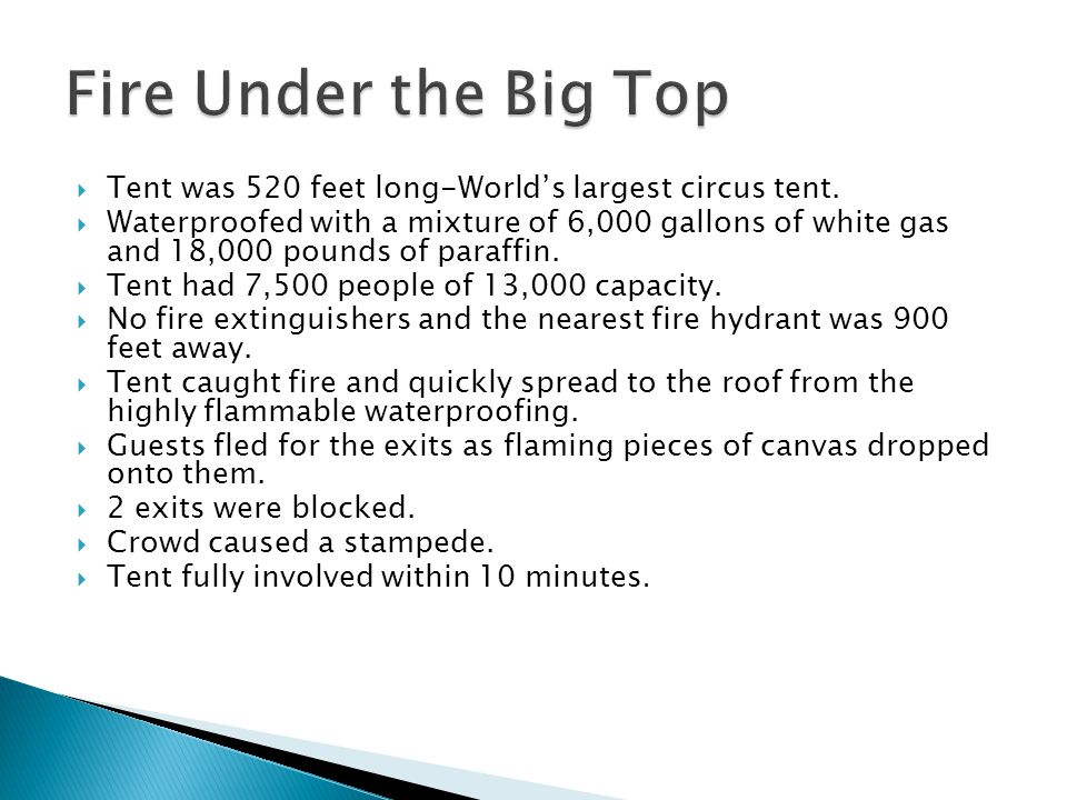 Fire Under the Big Top Tent was 520 feet long-World's largest circus tent.