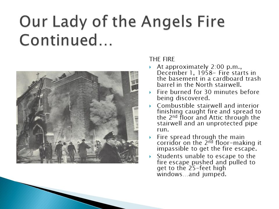Our Lady of the Angels Fire Continued…