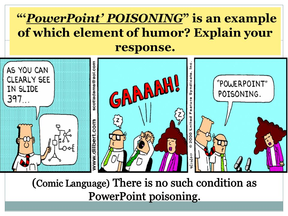 (Comic Language) There is no such condition as PowerPoint poisoning.