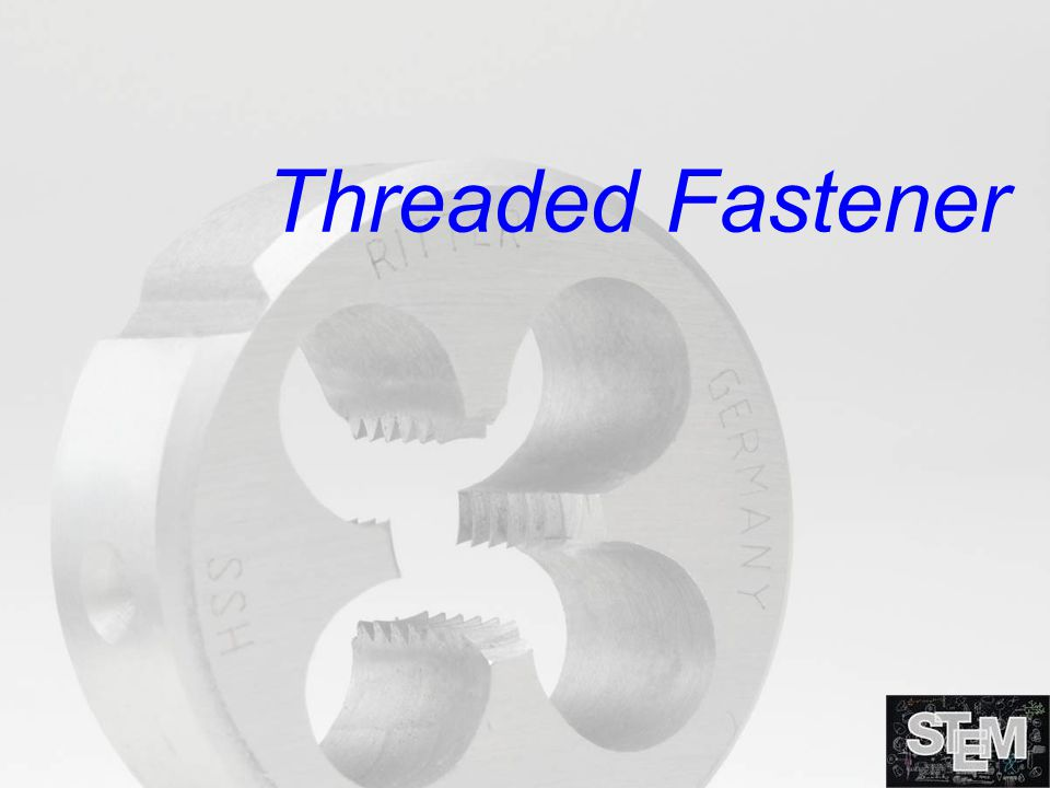 Threaded Fastener